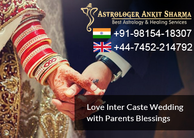 Get Your Spectacular Love Inter Caste Wedding With Parents Blessings! ( Intercaste Marriage Solution)