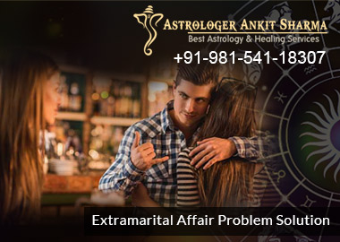 Extra-Marital Affair Problem Solution?