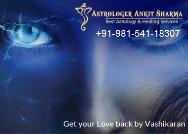 Is Vashikaran the Only Way to Get your Love Back?