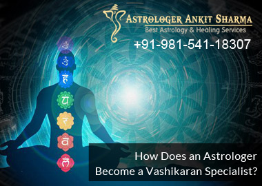 How Does an Astrologer Become a Vashikaran Specialist?