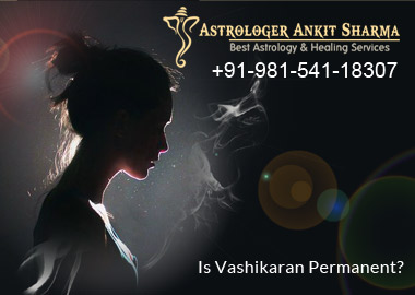 Is Vashikaran Permanent ?