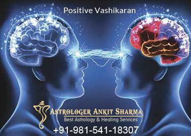 >What is Positive Vashikaran? How Positive Vashikaran Services Help to Resolve my Life's Problem? Who is Best Positive Vashikaran Specialist in India