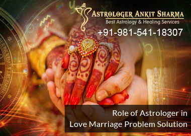 Role of Astrologer in Love Marriage Problem Solution