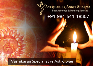 Vashikaran Specialist vs Astrologer, What is Best for Solving Personal Problems including Love, Marriage, or Family Issues?
