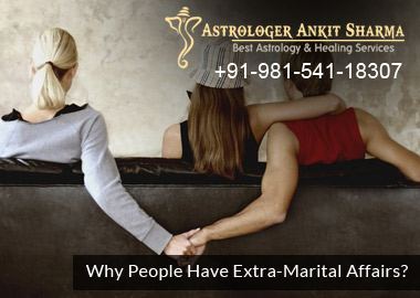 Why People have Extra-Marital Affairs ?