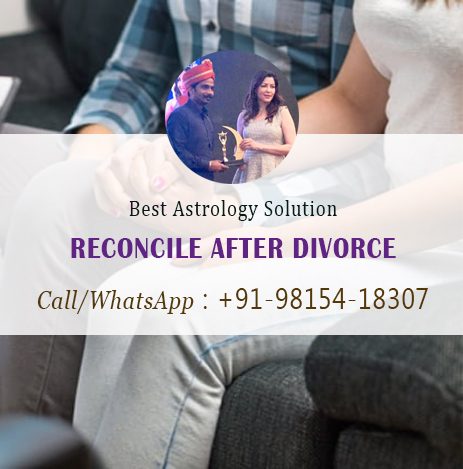 Reconcile after Divorce Astrology Solution | Call at +91-98154-18307
